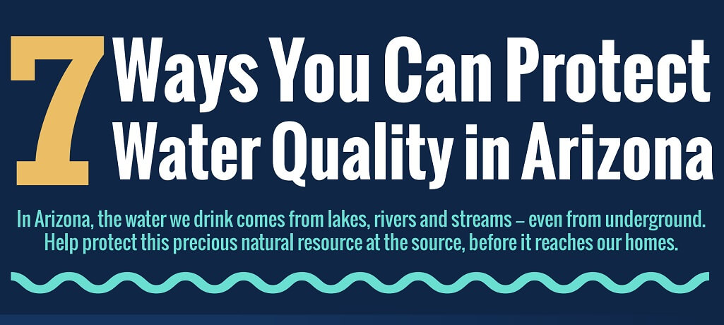 7 Ways You Can Protect Water Quality in Arizona