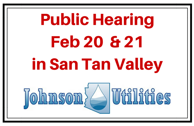Public Hearing to be held in San Tan Valley for Johnson Utilities Request for Rate Increase